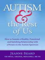 Autism & the Rest of Us: How to Sustain a Healthy, Functional, and Satisfying Relationship with  a Person on the Autism Spectrum