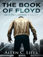 The Book of Floyd/God Transforms a Racist