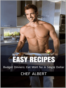Easy Recipes: Budget Dinners: Eat Well for A Single Dollar
