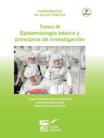 Fundamentos de salud pública Tomo III: Epídemiología básica y principios de investigación