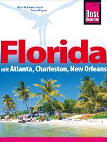Florida: mit Atlanta, Charleston, New Orleans