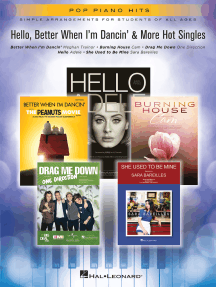 Hello, Better When I'm Dancin' & More Hot Singles: Simple Arrangements for Students of All Ages
