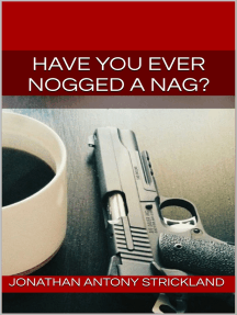 Have You Ever Nogged A Nag?