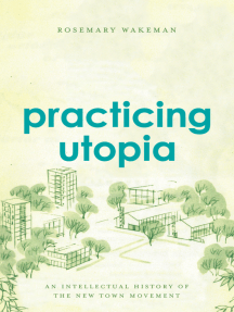 Practicing Utopia: An Intellectual History of the New Town Movement