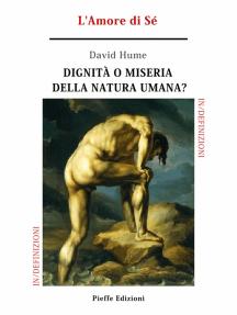 Dignità o miseria della natura umana? L'Amore di Sé