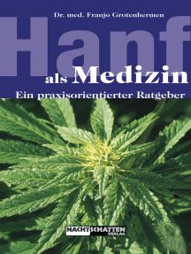 Hanf als Medizin: Ein praxisorientierter Ratgeber