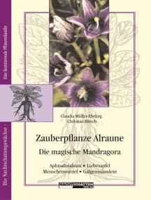 Zauberpflanze Alraune: Die Magische Mandragora: Aphrodisiakum - Liebesapfel -  Galgenmännlein