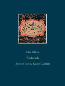 Kochbuch: Speisen wie zu Kaisers Zeiten