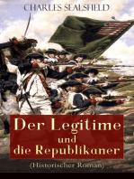 Der Legitime und die Republikaner (Historischer Roman)