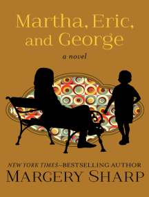 Martha, Eric, and George: A Novel