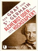 Der Graf von Saint Germain - Alchemist oder Hochstapler?