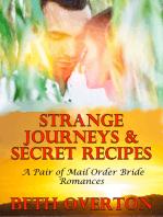 Strange Journeys & Secret Recipes (A Pair of Mail Order Bride Romances)