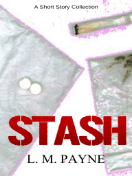 STASH and Other Stories
