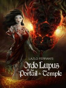 Ordo Lupus et le Portail du Temple: Ordo Lupus et la prophétie de la lune de sang