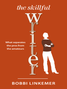 The Skillful Writer: What Separates the Pros from the Amateurs