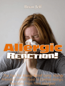 Allergic Reaction! …The Tips for Allergy Relief, Using Allergy Friendly Comfort Food to Combat Allergic Reactions from Food Allergies!