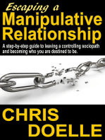 Escaping a Manipulative Relationship: A Step-By-Step Guide To Leaving A Controlling Sociopath And Becoming Who You Are Destined To Be.