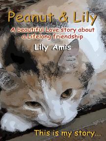 Peanut & Lily, A Beautiful Story About A Lifelong Friendship