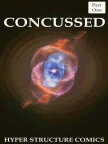 Concussed - (Part One)