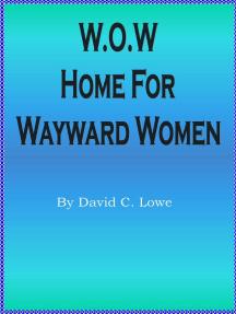 W.O.W. Home for Wayward Women