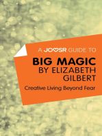 A Joosr Guide to… Big Magic by Elizabeth Gilbert