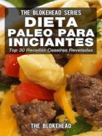 Dieta Paleo para Iniciantes - Top 30 Receitas Caseiras Reveladas