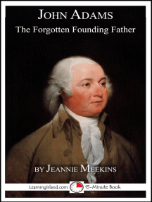 John Adams: The Forgotten Founding Father