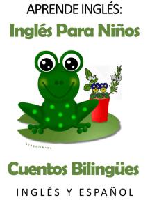 Aprende Inglés: Inglés para niños. Cuentos Bilingües en Inglés y Español.