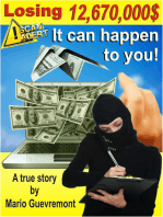 Losing 12 670 000$ It Can Happen To You!