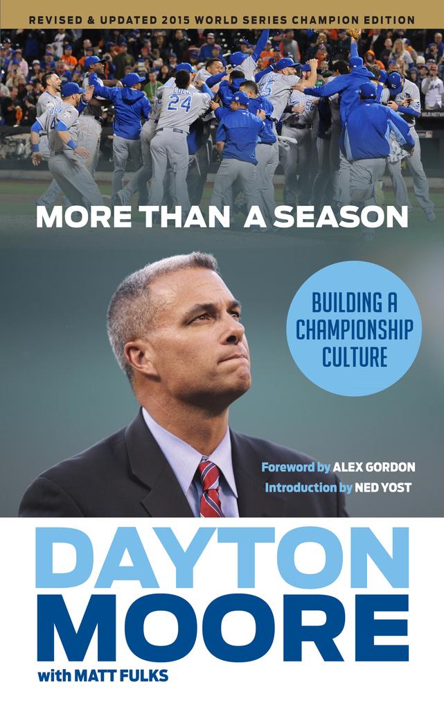 More Than A Season By Dayton Moore Matt Fulks And Alex Gordon By