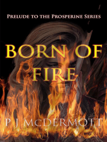 Born Of Fire: Prelude to the Prosperine Series: Prosperine, #0.5