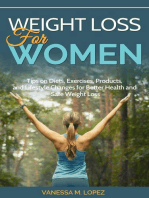 Weight Loss for Women: Tips on Diets, Exercises, Products, and Lifestyle Changes for Better Health and Safe Weight Loss