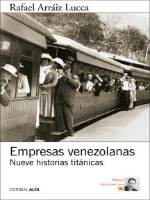 Empresas venezolanas: Nueve historias titánicas