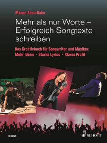 Mehr als nur Worte - Erfolgreich Songtexte schreiben: Das Kreativbuch für Songwriter und Musiker