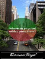 Where Do Physical Ethics Come From?