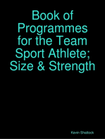 Book of Programmes for the Team Sport Athlete; Size & Strength