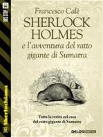Sherlock Holmes e l'avventura del ratto gigante di Sumatra