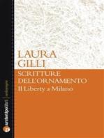 Scritture dell'ornamento: Il Liberty a Milano