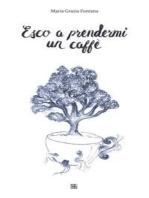Esco a prendermi un caffè