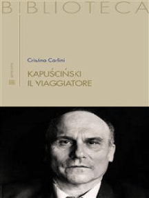 Kapuściński il viaggiatore: il crollo dell'URSS tra storia e reportage