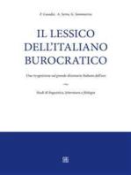 Il lessico dell'italiano burocratico. Una ricognizione sul grande dizionario italiano dell'uso.: Studi di linguistica, letteratura e filologia