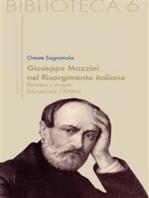 Giuseppe Mazzini nel Risorgimento italiano. Pensiero/azione/educazione/politica