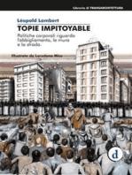 Topie Impitoyable: Politiche culturali riguardo l'abbigliamento, le mura e la strada