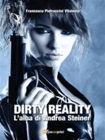 Dirty reality - L'alba di Andrea Steiner