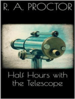 Half hours with the Telescope