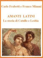Amanti latini - La storia di Catullo e Lesbia