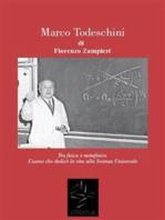 MARCO TODESCHINI - Tra Fisica e Metafisica