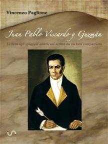 Juan Pablo Viscardo y Guzmán - Lettera agli spagnoli americani scritta da un loro compatriota