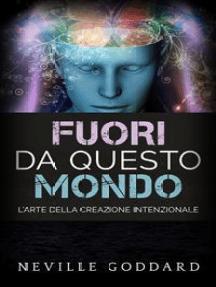 Fuori da questo mondo - L'Arte della Creazione intenzionale: Traduzione di David De Angelis