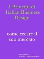 I principi di Italian Business Design Come aprire il tuo mercato